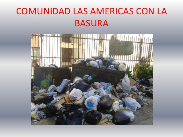 COMUNIDAD LAS AMERICAS CON LA BASURA