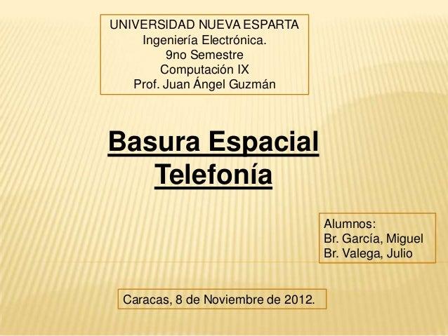 UNIVERSIDAD NUEVA ESPARTA    Ingeniería Electrónica.         9no Semestre        Computación IX   Prof. Juan Ángel GuzmánB...