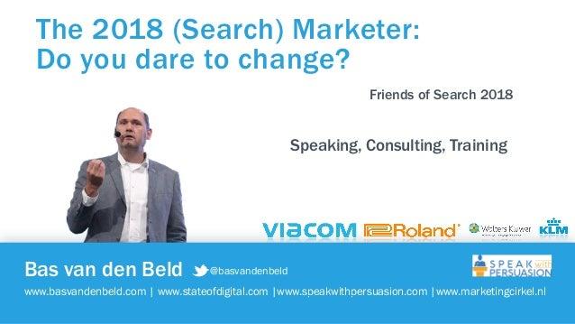 @basvandenbeld www.marketingcirkel.nl | www.speakwithpersuasion.com | Bas van den Beld www.basvandenbeld.com | www.stateof...