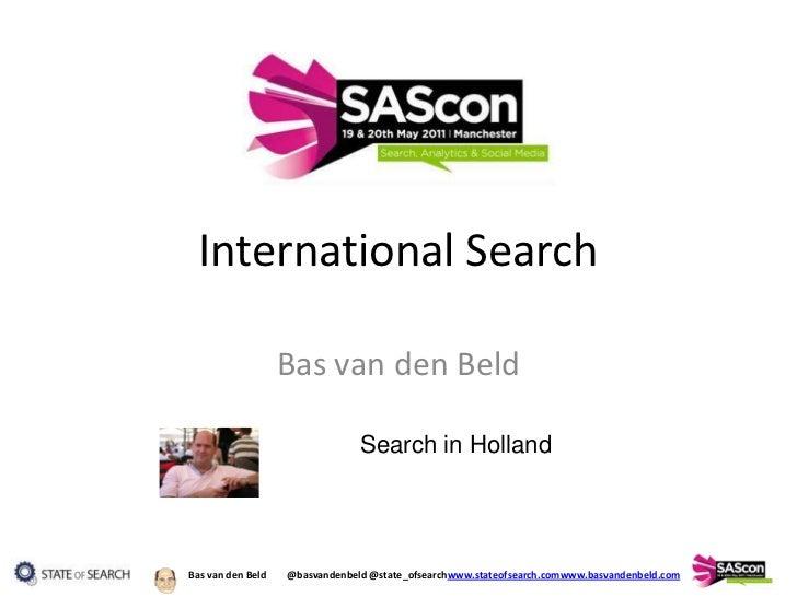 International Search<br />Bas van den Beld<br />Search in Holland<br />