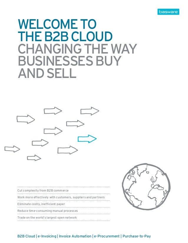 welcome tothe b2b cloudChanging the waybusinesses buyand sellCut complexity from B2B commerceWork more effectively with cu...