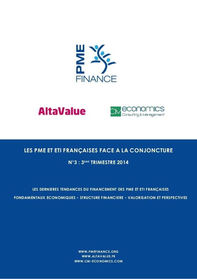 LES DERNIERES TENDANCES DU FINANCEMENT DES PME ET ETI FRANÇAISES  FONDAMENTAUX ECONOMIQUES - STRUCTURE FINANCIERE - VALORI...