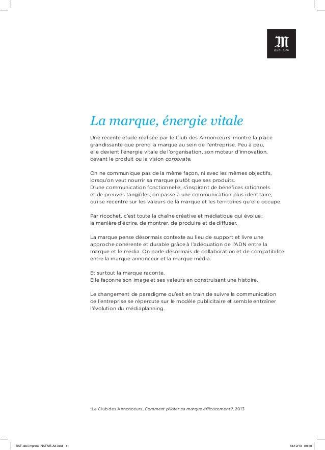 La marque, énergie vitale Une récente étude réalisée par le Club des Annonceurs* montre la place grandissante que prend la...