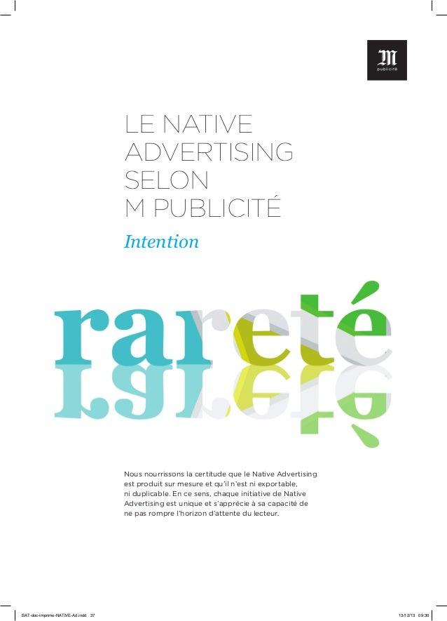 LE NATIVE ADVERTISING SELON M PUBLICITÉ Intention  Nous nourrissons la certitude que le Native Advertising est produit sur...