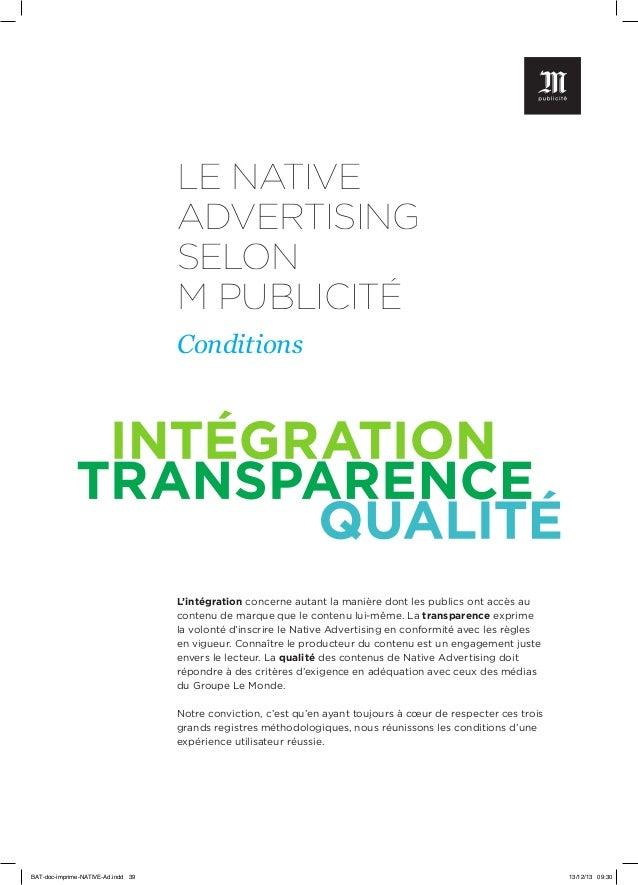 LE NATIVE ADVERTISING SELON M PUBLICITÉ Conditions  L'intégration concerne autant la manière dont les publics ont accès au...
