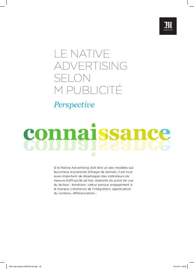 LE NATIVE ADVERTISING SELON M PUBLICITÉ Perspective  Si le Native Advertising doit être un des modèles qui façonnera la pu...
