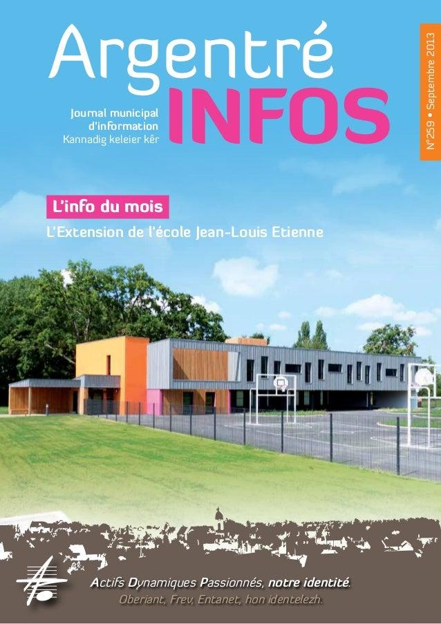 Argentré INFOS N°259•Septembre2013 L'info du mois L'Extension de l'école Jean-Louis Etienne Kannadig keleier kêr Journal m...