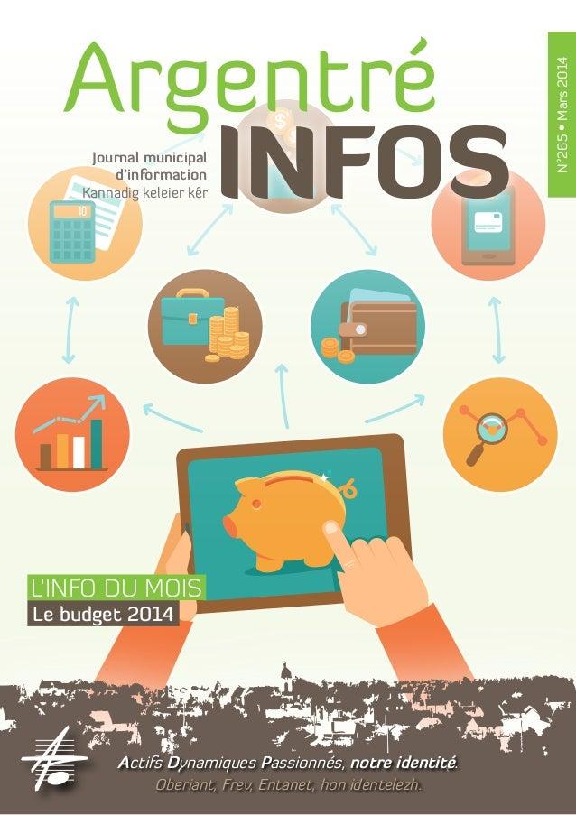 Argentré INFOS N°265•Mars2014 Journal municipal d'information Kannadig keleier kêr Actifs Dynamiques Passionnés, notre ide...