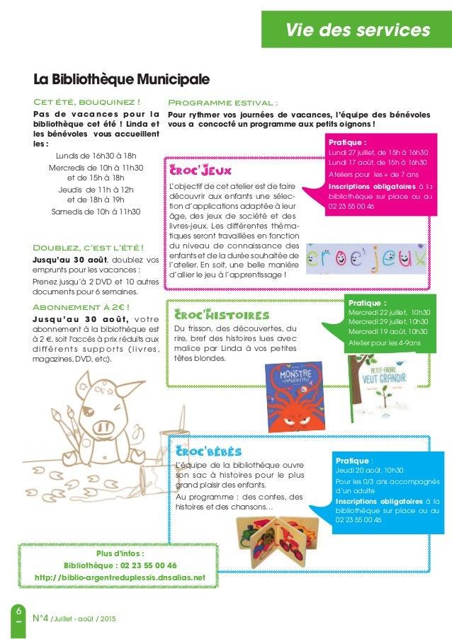 6 N°4 /Juillet - août / 2015 Vie des services La Bibliothèque Municipale Cet été, bouquinez! Pas de vacances pour la bibl...