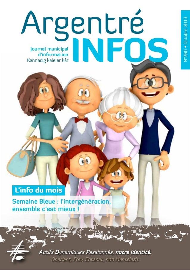 Argentré INFOS N°260•Octobre2013 Kannadig keleier kêr Journal municipal d'information Actifs Dynamiques Passionnés, notre ...