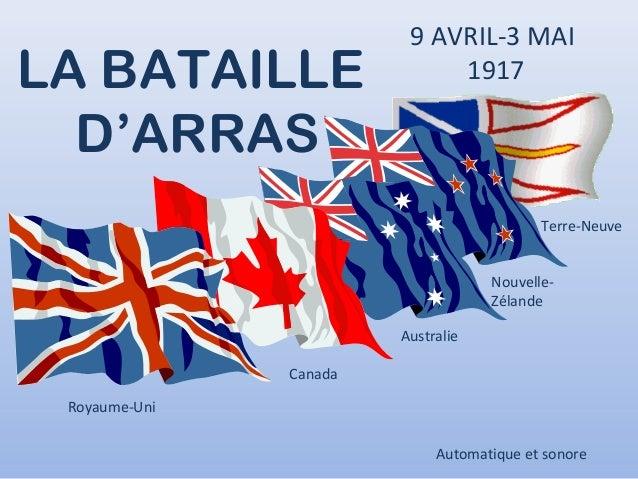 LA BATAILLE D'ARRAS  9 AVRIL-3 MAI 1917  Terre-Neuve NouvelleZélande Australie Canada Royaume-Uni Automatique et sonore