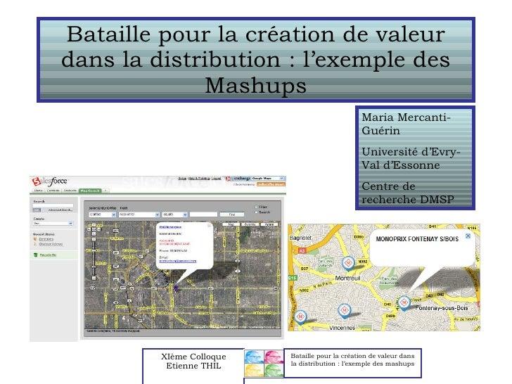Bataille pour la création de valeur dans la distribution : l'exemple des Mashups Maria Mercanti-Guérin Université d'Evry-V...