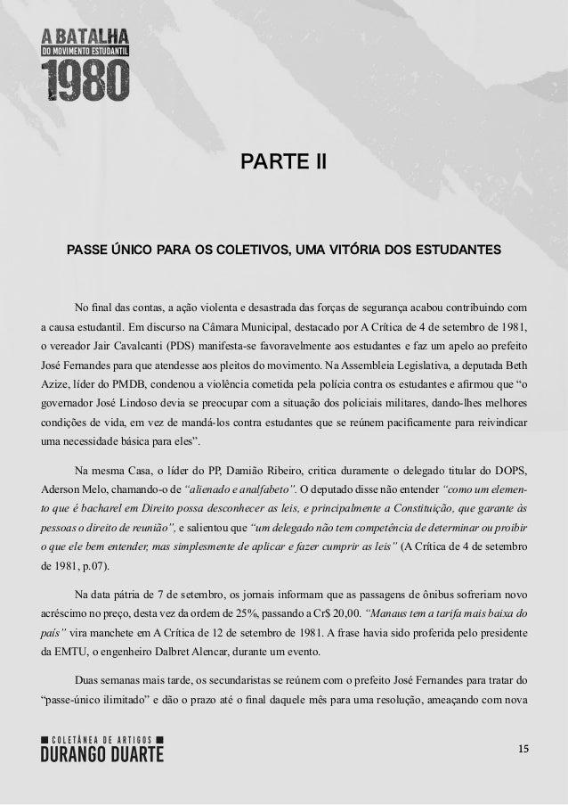 15 PARTE II PASSE ÚNICO PARA OS COLETIVOS, UMA VITÓRIA DOS ESTUDANTES No final das contas, a ação violenta e desastrada da...