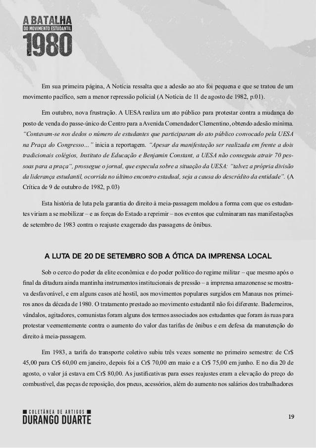 19 Em sua primeira página,A Notíciaressalta que a adesão ao ato foi pequena e que se tratou de um movimento pacífico, se...