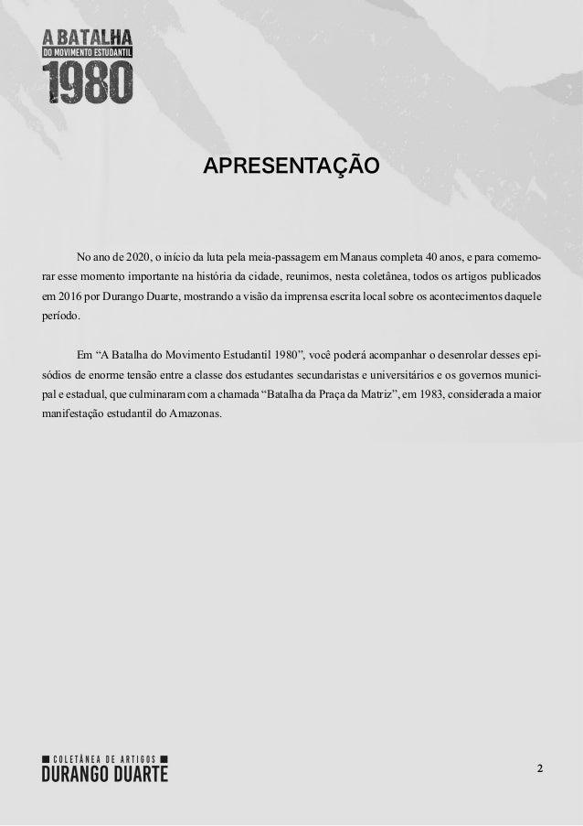2 APRESENTAÇÃO No ano de 2020, o início da luta pela meia-passagem em Manaus completa 40 anos, e para comemo- rar esse mom...