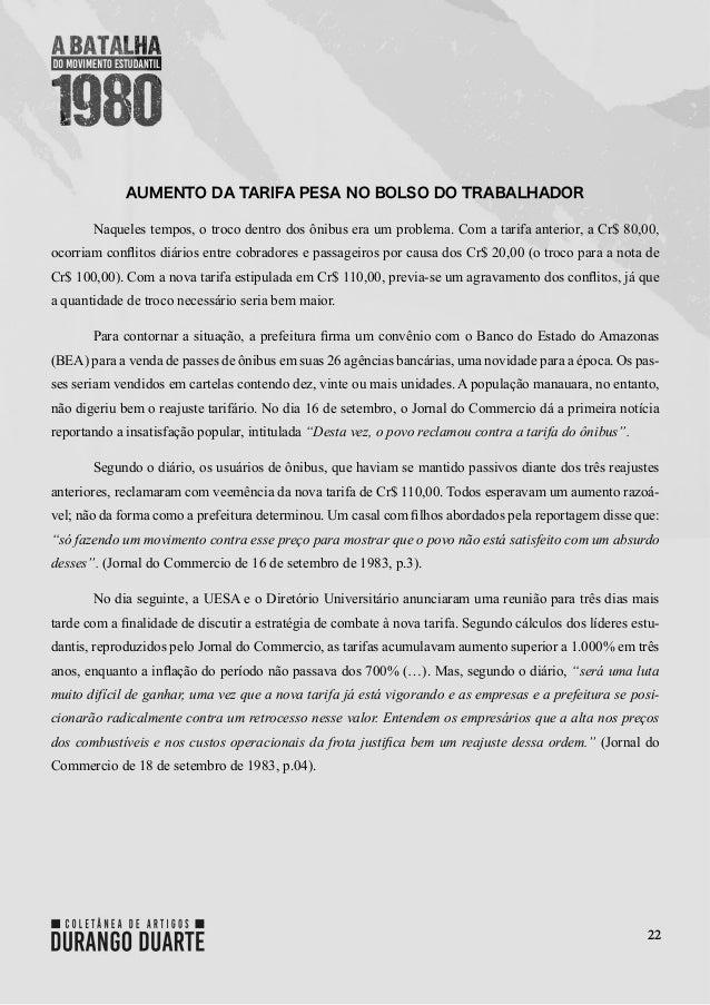22 AUMENTO DA TARIFA PESA NO BOLSO DO TRABALHADOR Naqueles tempos, o troco dentro dos ônibus era um problema. Com a tarifa...