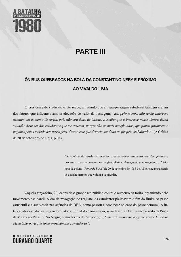 24 PARTE III ÔNIBUS QUEBRADOS NA BOLA DA CONSTANTINO NERY E PRÓXIMO AO VIVALDO LIMA O presidente do sindicato então reage,...