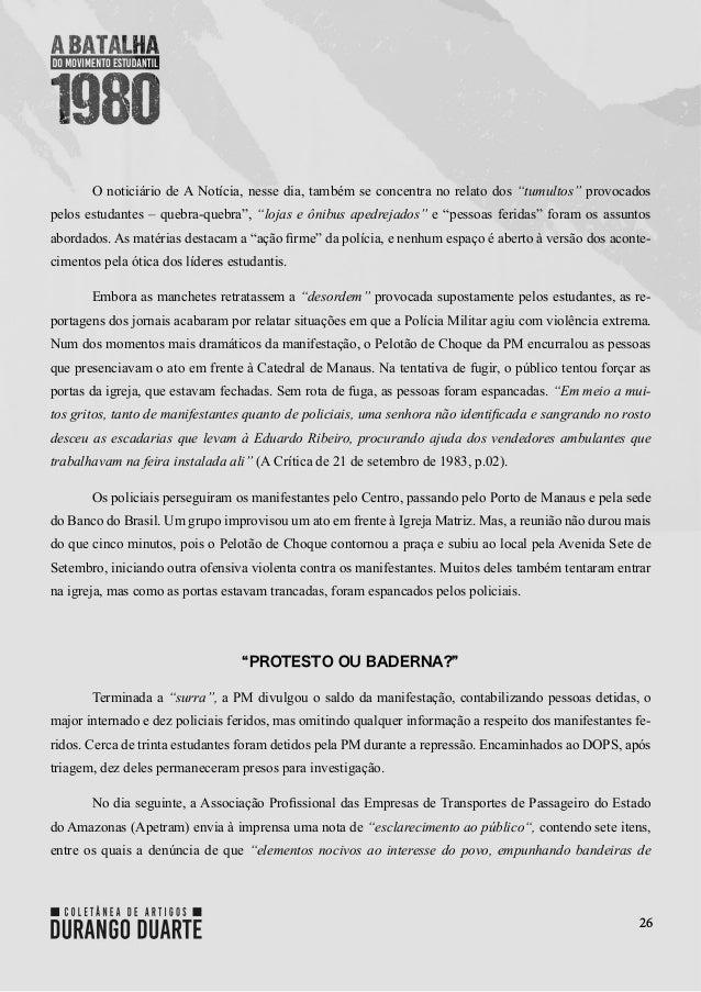 """26 O noticiário deA Notícia, nesse dia, também se concentra no relato dos """"tumultos""""provocados pelos estudantes – quebra..."""