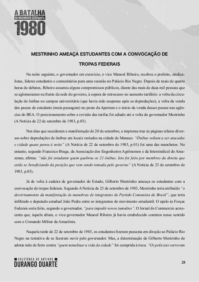 28 MESTRINHO AMEAÇA ESTUDANTES COM A CONVOCAÇÃO DE TROPAS FEDERAIS Na noite seguinte, o governador em exercício, o vice Ma...