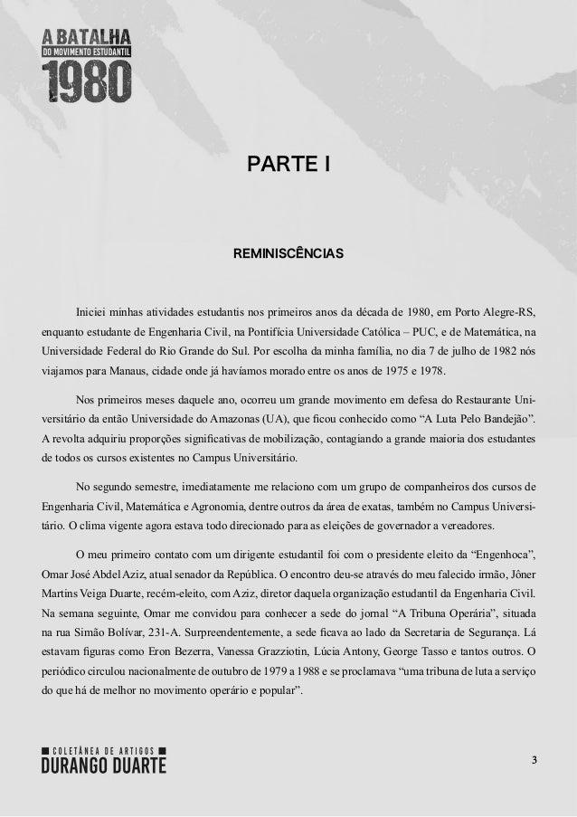 3 PARTE I REMINISCÊNCIAS Iniciei minhas atividades estudantis nos primeiros anos da década de 1980, em Porto Alegre-RS, en...
