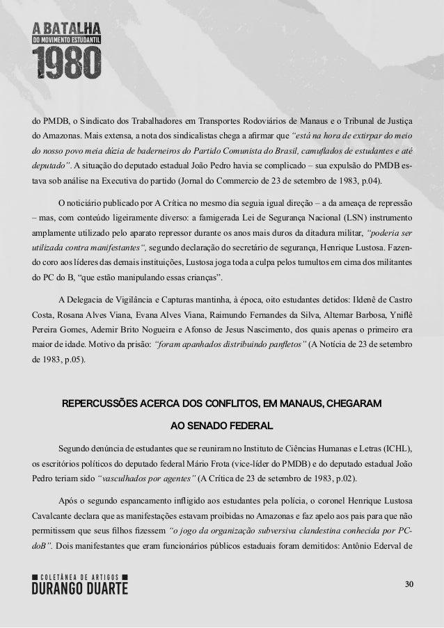 30 do PMDB, o Sindicato dos Trabalhadores em Transportes Rodoviários de Manaus e o Tribunal de Justiça do Amazonas. Mais e...