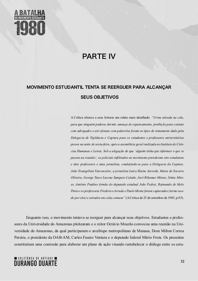 32 PARTE IV MOVIMENTO ESTUDANTIL TENTA SE REERGUER PARA ALCANÇAR SEUS OBJETIVOS A Críticaoferece a seus leitores um relat...