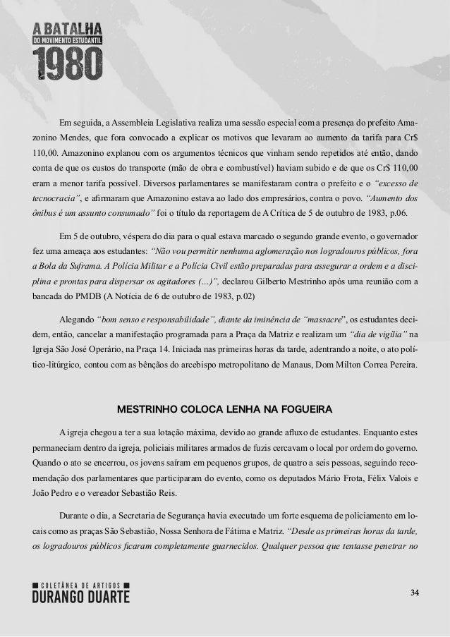 34 Em seguida, a Assembleia Legislativa realiza uma sessão especial com a presença do prefeito Ama- zonino Mendes, que for...