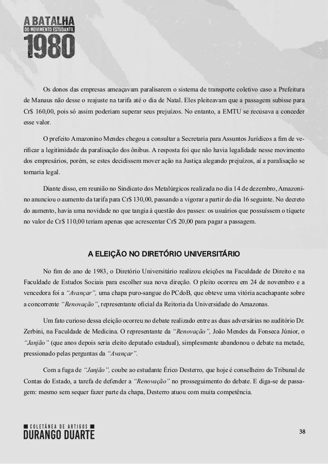38 Os donos das empresas ameaçavam paralisarem o sistema de transporte coletivo caso a Prefeitura de Manaus não desse o re...