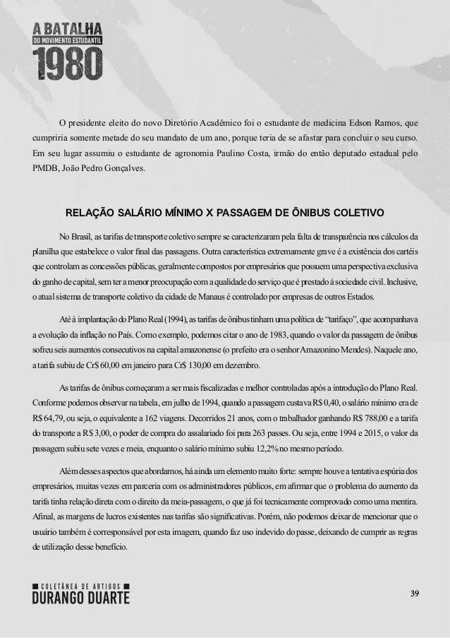 39 O presidente eleito do novo Diretório Acadêmico foi o estudante de medicina Edson Ramos, que cumpriria somente metade d...