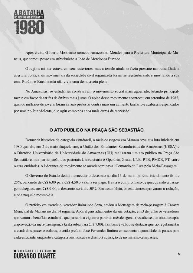 8 Após eleito, Gilberto Mestrinho nomeou Amazonino Mendes para a Prefeitura Municipal de Ma- naus, que tomou posse em subs...