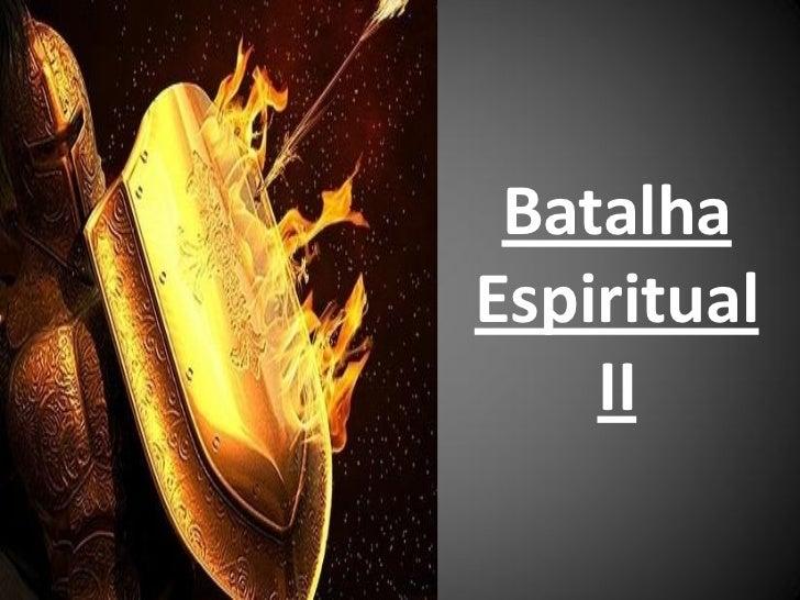 BatalhaEspiritual    II