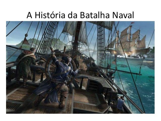 A História da Batalha Naval