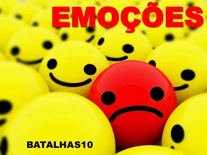 EMOÇÕES<br />BATALHAS10<br />