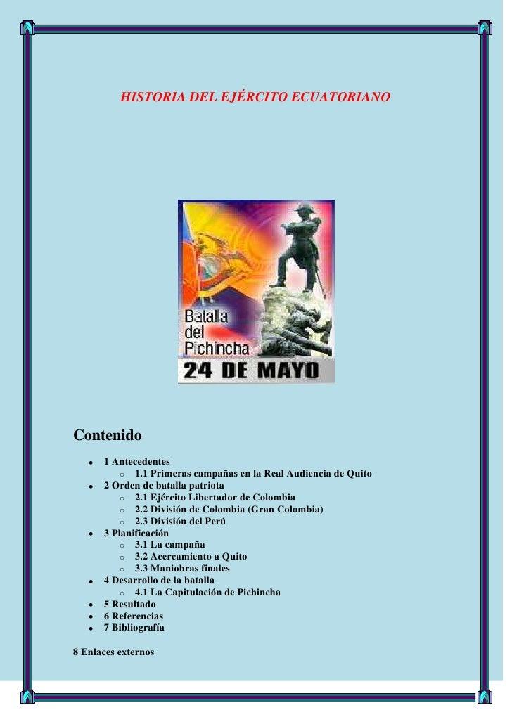 HISTORIA DEL EJÉRCITO ECUATORIANO<br />Contenido<br />1 Antecedentes <br />1.1 Primeras campañas en la Real Audiencia de Q...