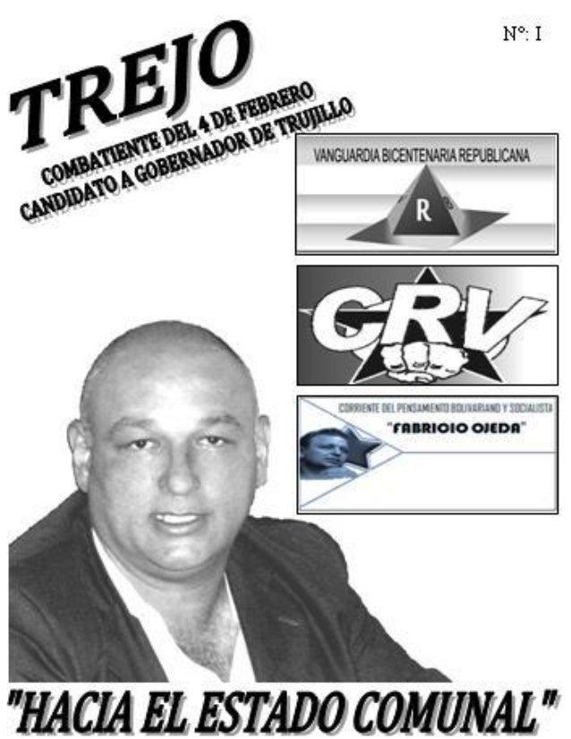 BATALLA DE PONEMESAEl descontento de los trujillanos ante la equivocada designación de Hugo Cabezascomo candidato a la gob...