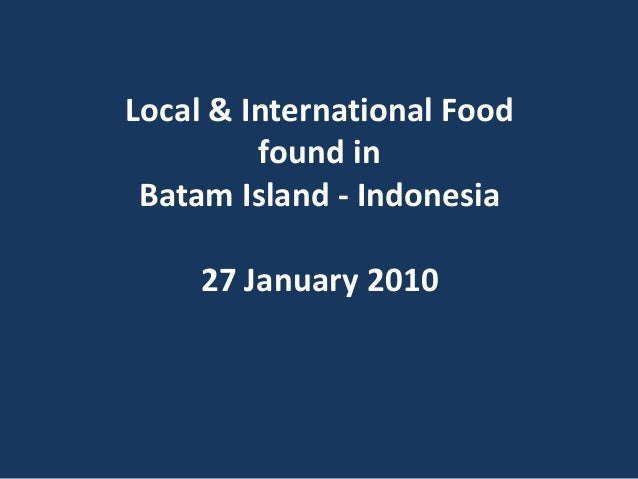 Local & International Food found in Batam Island - Indonesia 27 January 2010