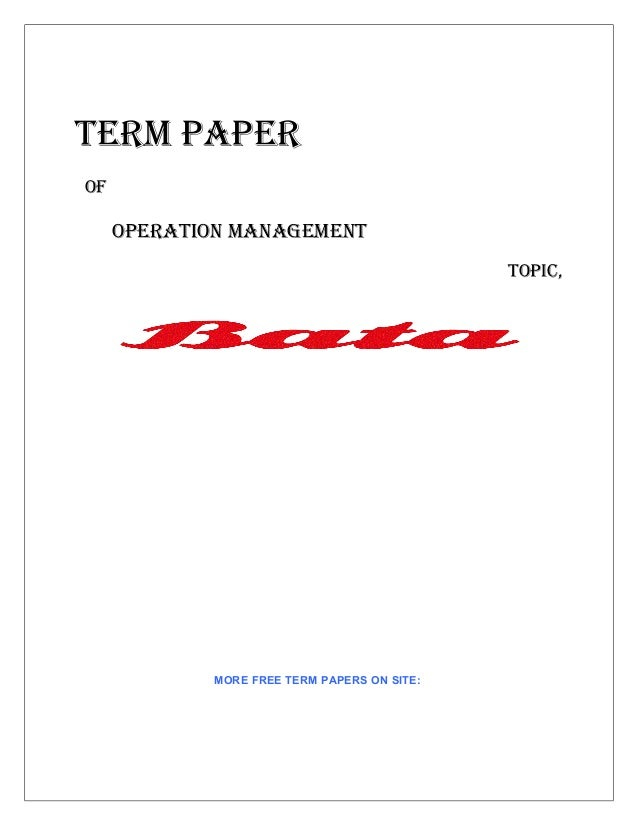TERM PAPEROF     OPERATION MANAGEMENT                                              TOPIC,             MORE FREE TERM PAPER...