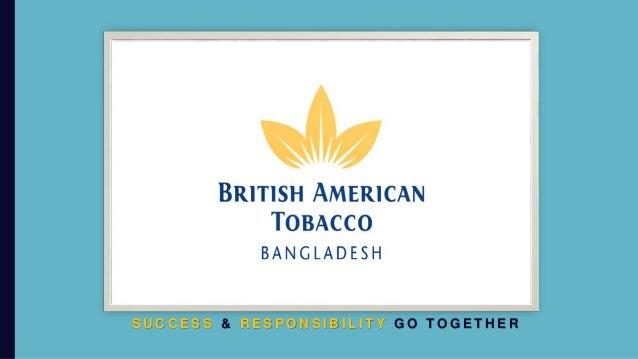 report on british american tobacco bangladesh Product of british american tobacco bangladesh (batb), its pricing & marketing strategies brief history of british american tobacco bangladesh (batb.
