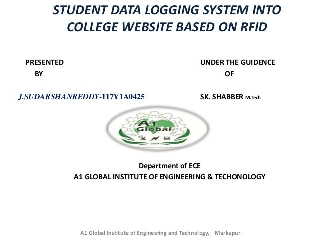 STUDENT DATA LOGGING SYSTEM INTO COLLEGE WEBSITE BASED ON RFID PRESENTED UNDER THE GUIDENCE BY OF J.SUDARSHANREDDY-117Y1A0...