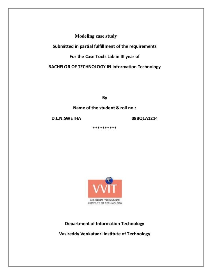 Modeling case study Submitted in partial fulfillment of the requirements         For the Case Tools Lab in III year ofBACH...