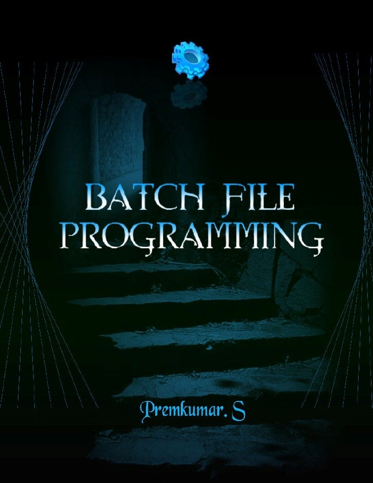 Preface         This book Batch File Programming is written after experimenting and testing all the snippetscovered in thi...