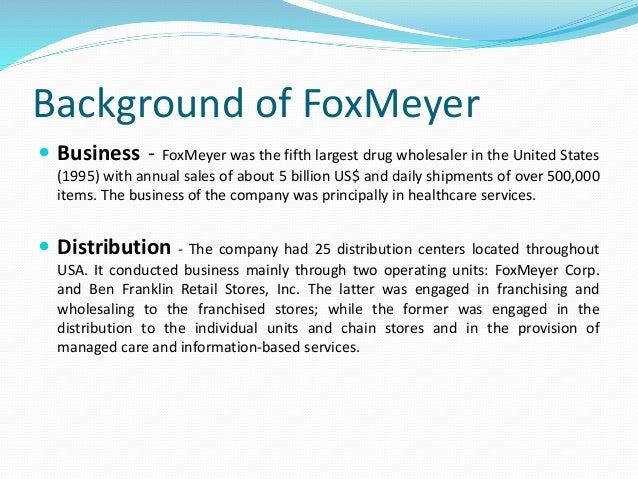 foxmeyer a failure implementation Implementing enterprise resource planning systems: that the implementation that failed did so because it the foxmeyer drugs' bankruptcy: was it a failure of.