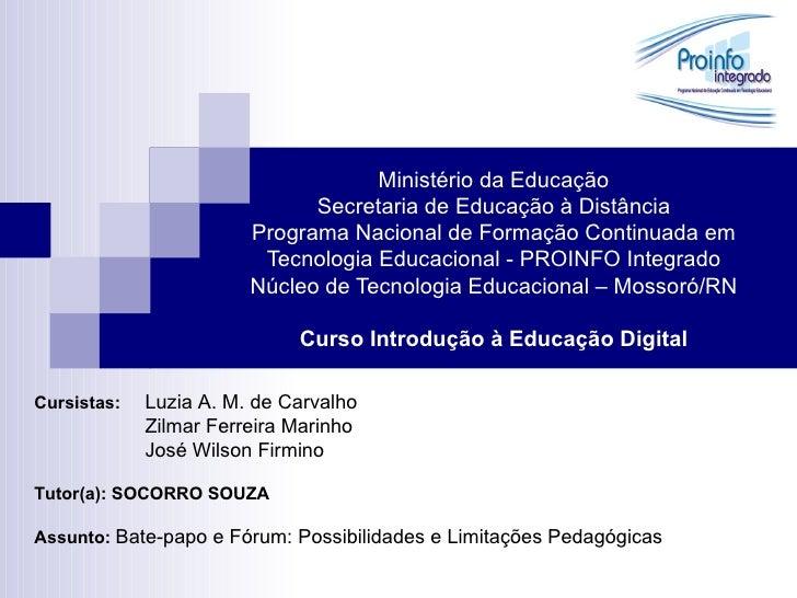 Ministério da Educação Secretaria de Educação à Distância Programa Nacional de Formação Continuada em Tecnologia Educacion...