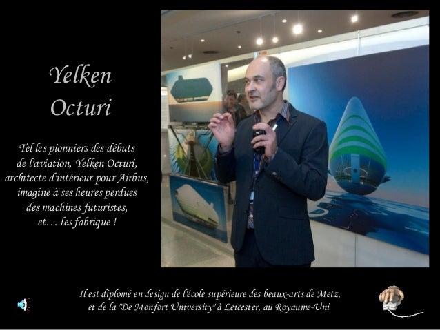 Yelken Octuri Tel les pionniers des débuts de l'aviation, Yelken Octuri, architecte d'intérieur pour Airbus, imagine à ses...