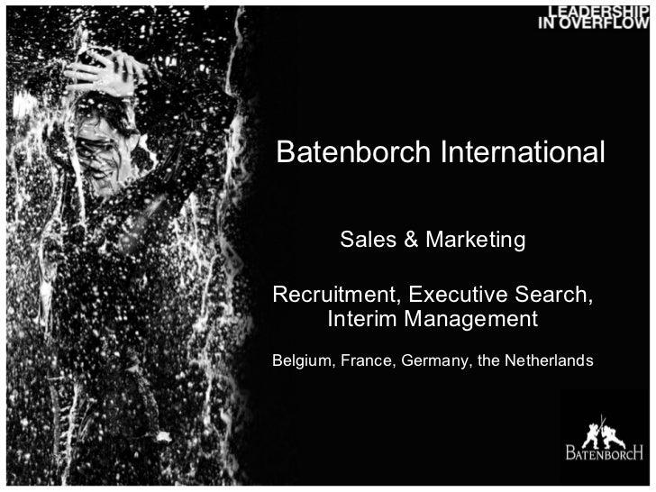 Batenborch International Sales & Marketing Recruitment, Executive Search, Interim Management Belgium, France, Germany, the...