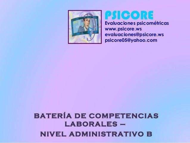 Evaluaciones psicométricas             www.psicore.ws             evaluaciones@psicore.ws             psicore05@yahoo.comB...