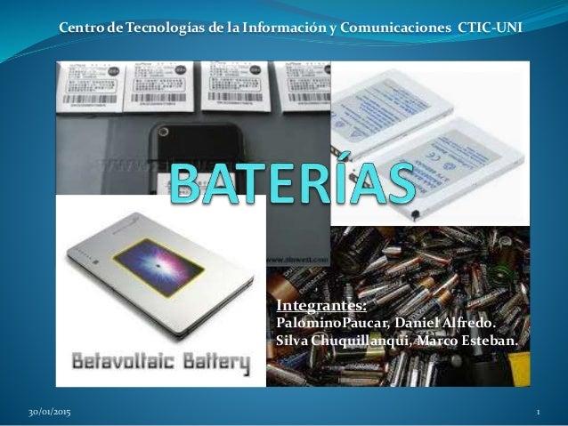 30/01/2015 1 Centro de Tecnologías de la Información y Comunicaciones CTIC-UNI Integrantes: PalominoPaucar, Daniel Alfredo...