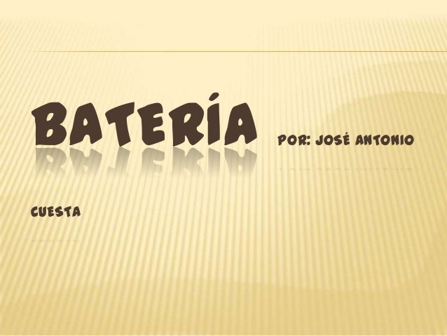 BATERÍA POR: JOSÉ ANTONIO CUESTA