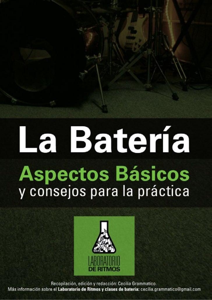 LABORATORIO             DE RITMOS          La Batería.    Aspectos básicos    y consejos para la prácticaEste obra está ba...