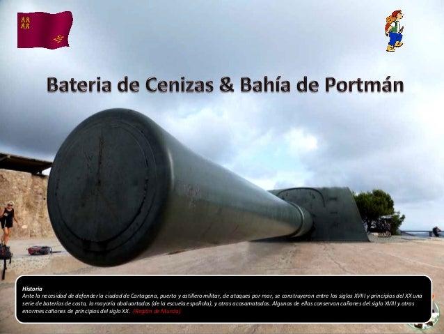 Historia Ante la necesidad de defender la ciudad de Cartagena, puerto y astillero militar, de ataques por mar, se construy...
